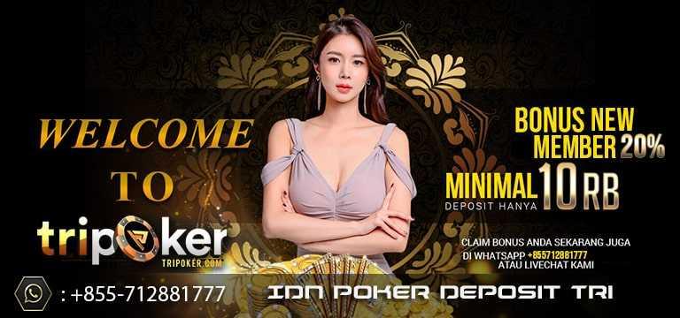 idn poker deposit pulsa tri 10rb